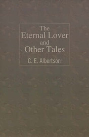 The Eternal Lover and Other Tales by C.E. Albertson image