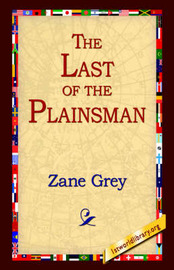 The Last of the Plainsman by Zane Grey