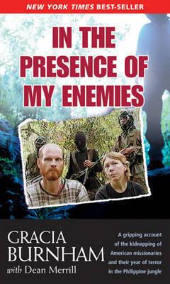 In the Presence of My Enemies by Gracia Burnham