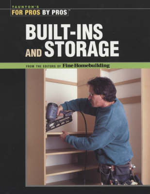 "Built-ins and Storage by ""Fine Homebuilding"""
