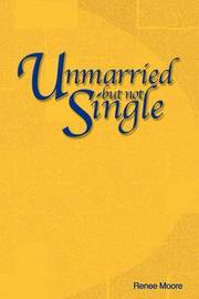 Unmarried But Not Single by Renee Yvonne Moore