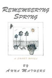 Remembering Spring: A Short Novel by Anna Mathers image