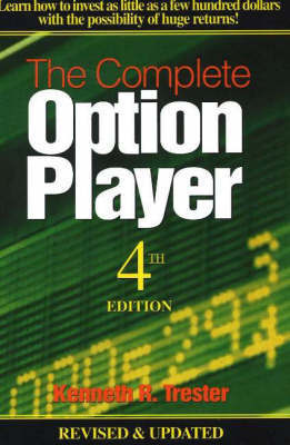 The Complete Option Player by Kenneth R. Trester