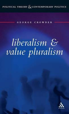 Liberalism and Value Pluralism by George Crowder image