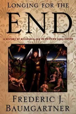 Longing For The End by Frederic J. Baumgartner