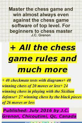 Master the Chess Game and Win Almost Always + All the Chess