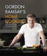 Gordon Ramsay's Home Cooking by Gordon Ramsay