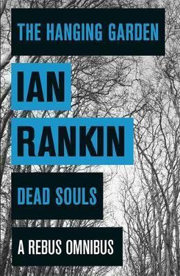 The Hanging Garden/Dead Souls by Ian Rankin