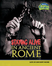 Staying Alive in Ancient Rome by Brenda Williams image