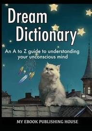 Dream Dictionary by My Ebook Publishing House