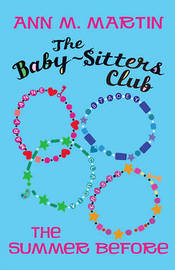 The Baby-Sitters Club: The Summer Before by Ann M Martin image