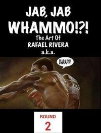 Jab, Jab, Whammo !!! the Art of Rafael Riveraa.K.A. Daraf by Rafael Rivera image