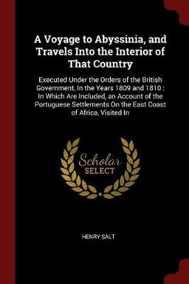 A Voyage to Abyssinia, and Travels Into the Interior of That Country by Henry Salt image