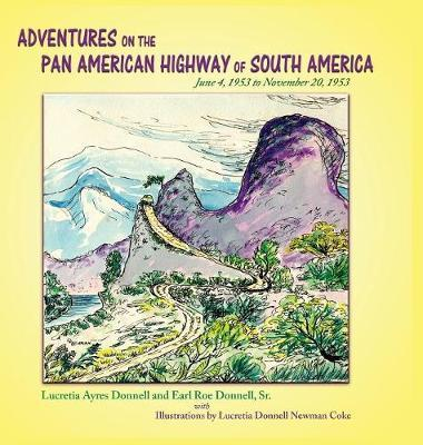 Adventures on the Pan American Highway of South America by Lucretia Ayers Donnell image