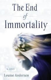 The End of Immortality by Louise Anderson image