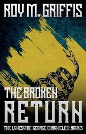 The Broken Return by Roy M Griffis image