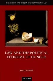 Law and the Political Economy of Hunger by Anna Chadwick