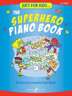 Just For Kids... The Superhero Piano Book by Sarah Walker image