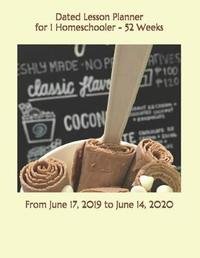 Dated Lesson Planner for 1 Homeschooler - 52 Weeks by Birthday Ann Betsy R Ledesma Em