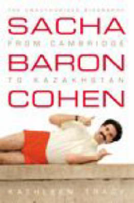 Sacha Baron Cohen - the Unauthorised Biography by Kathleen A. Tracy image
