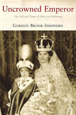 Uncrowned Emperor by Gordon Brook-Shepherd