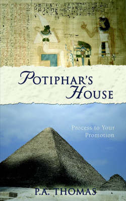 Potiphar's House by P.A. Thomas