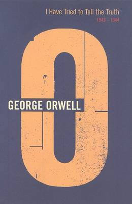 I Have Tried To Tell The Truth by George Orwell