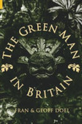 The Green Man in Britain by Fran Doel