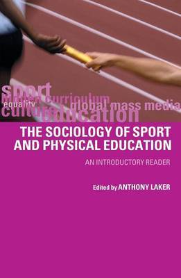Sociology of Sport and Physical Education by Anthony Laker