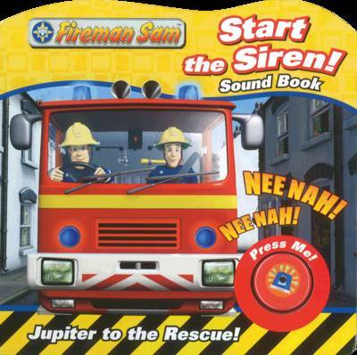 Fireman Sam Start the Siren! Sound Book