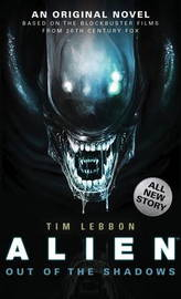 Alien - Out of the Shadows (Book 1) by Tim Lebbon
