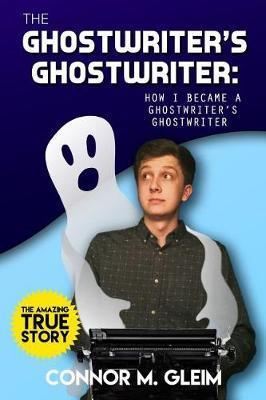 The Ghostwriter's Ghostwriter by Connor M Gleim image