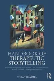 Handbook of Therapeutic Storytelling by Stefan Hammel