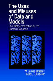 The Uses and Misuses of Data and Models by W. James Bradley image