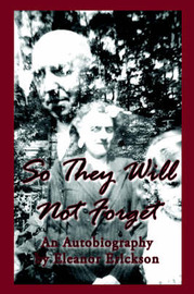 So They Will Not Forget by Eleanor Erickson