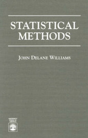 Statistical Methods by John Delane Williams