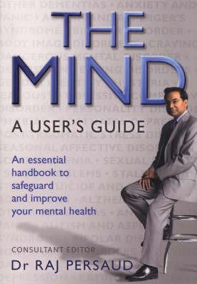 The Mind by Raj Persaud