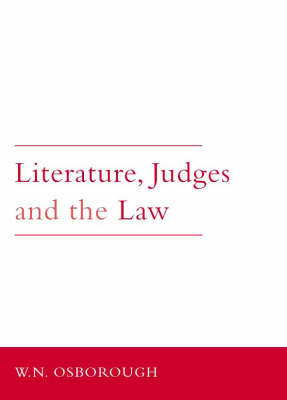 Literature, Judges and the Law by W.N. Osborough