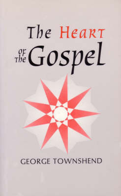 Heart of the Gospel by George Townshend