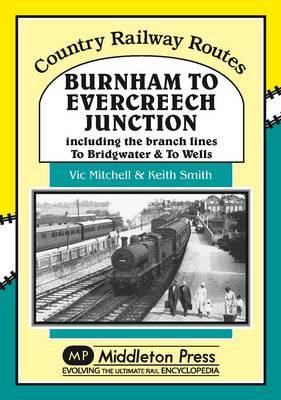 Burnham to Evercreech Junction by Vic Mitchell