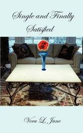 Single and Finally Satisfied by Vera L. June image