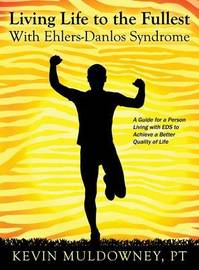 Living Life to the Fullest with Ehlers-Danlos Syndrome by Pt Kevin Muldowney