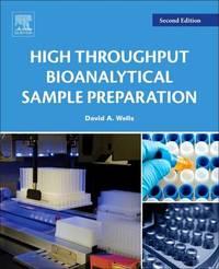 High Throughput Bioanalytical Sample Preparation by David A Wells