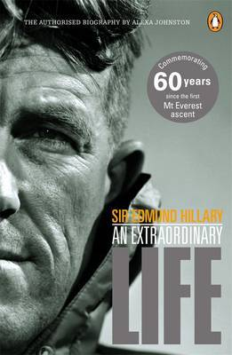 Sir Edmund Hillary: An Extraordinary Life by Alexa Johnston image