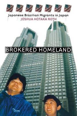 Brokered Homeland by Joshua Hotaka Roth