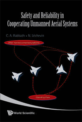 Safety And Reliability In Cooperating Unmanned Aerial Systems by Camille Alain Rabbath image