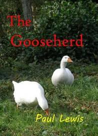 The Gooseherd by Paul Lewis