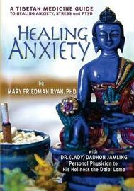 Healing Anxiety by Mary Friedman Ryan Phd