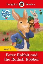 Peter Rabbit and the Radish Robber - Ladybird Readers Level 1