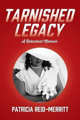 Tarnished Legacy by Patricia Reid-Merritt